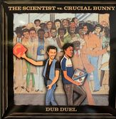 Scientist vs. Crucial Bunny - Dub Duel (My 45 / Buy Reggae) LP
